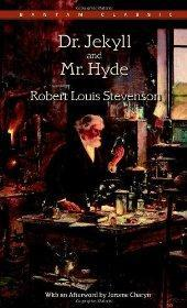 Dr. Jekyll and Mr. Hyde.: Robert Louis Stevenson.