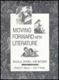 Moving Forward with Literature: Basals Books and Beyond.: Shelley B. Wepner, Joan T. Feeley.