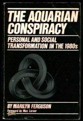 The Aquarian Conspiracy: Personal and Social Transformation: Marilyn Ferguson, Max