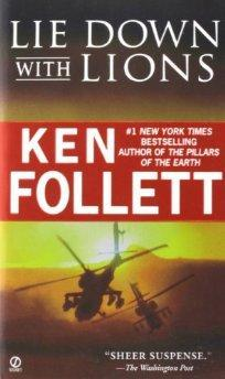 Lie Down With Lions.: Ken Follett.
