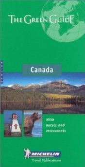 The Green Guide: Canada.: Michelin Travel Editors.