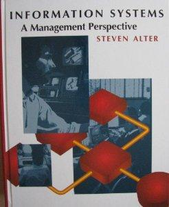 Information Systems: A Management Perspective.: Steven Alter.