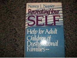 Recreating Your Self: Help for Adult Children of Dysfunctional Families.