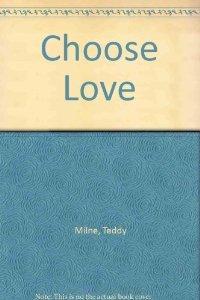 Choose Love.: Teddy Milne.