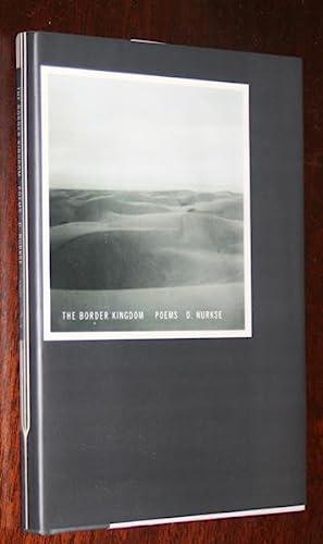 The Border Kingdom: Poems.: Nurkse, D. [Dennis].