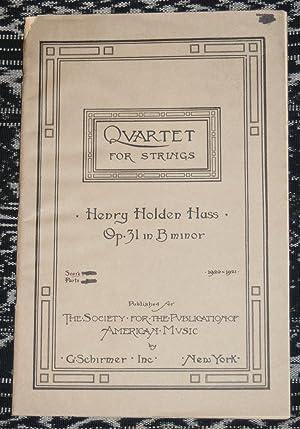 Quartet for Strings, Op. 31 in B Minor.: Huss, Henry Holden.