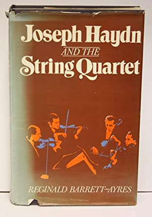 Joseph Haydn and the String Quartet: Barrett-Ayres, Reginald