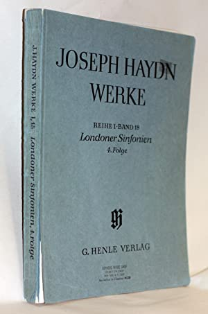 Werke: Works; Reihe 1, Band 18, 4. Folge: Series 1, Volume 18, Londoner Symphonien 4th part;: ...