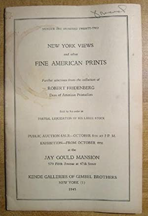 New York Views and other Fine American Prints: Further selections from the collection of Robert ...