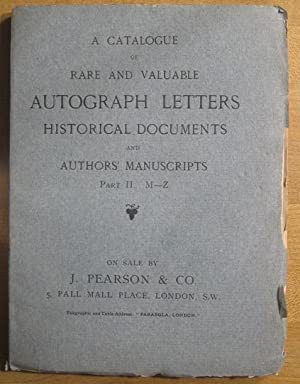 A Catalogue of Rare and Valuable Autograph Letters, Historical Documents, and Authors' ...