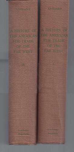 The American Fur Trade of the Far West (2 Volumes)