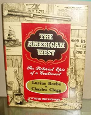 The American West: The Pictorial Epic of a Continent