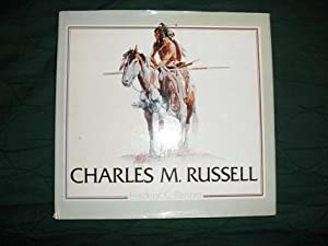 Charles M. Russell: Paintings, Drawings, and Sculpture in the Amon Carter Museum: Renner, Frederiuc...