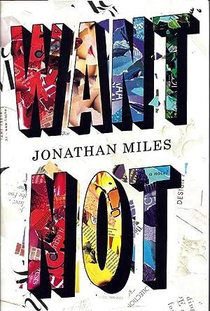 Want Not: Miles, Jonathan