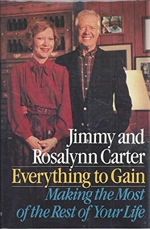 Everything to Gain: Making the Most of: Carter, Jimmy and