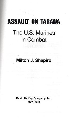 Assault on Tarawa: The U.S. Marines in Combat: Shapiro, Milton J.