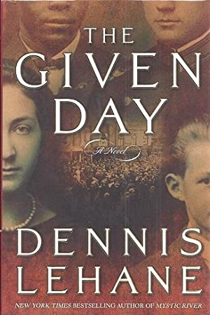 The Given Day: Lehane, Dennis