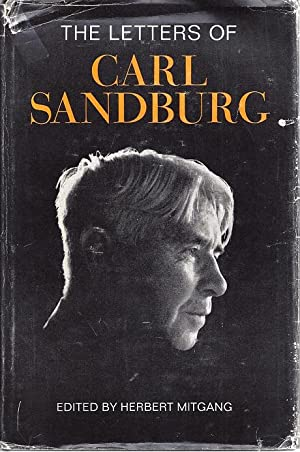 The Letters of Carl Sandburg: Mitgang, Herbert, Editor