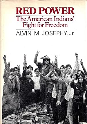 Red Power: The American Indians' Fight for Freedom: Josephy, Alvin M., Jr.