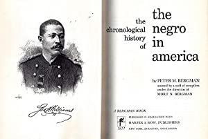 The Chronological History of the Negro in America: Bergman, Peter M.