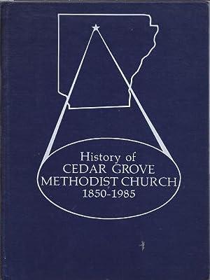 History of Cedar Grove Methodist Church, 1850-1985: Burleson, Floyd, Compiler