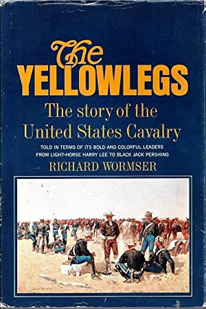 The Yellowlegs: The Story of the United States Cavalry