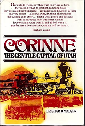 Corinne: The Gentile Capital of Utah