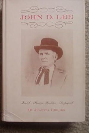 John Doyle Lee: Zealot - Pioneer - Builder - Scapegoat: Brooks, Juanita