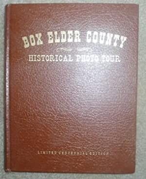 Box Elder County Historical Photo Tour (Limited Centennial Edition)
