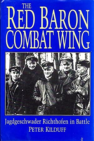 The Red Baron Combat Wing: Jagdgeschwader Richthofen in Battle