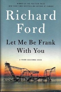 Let Me Be Frank With You: A: Ford, Richard
