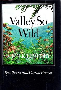 Valley So Wild: A Folk History: Brewer, Alberta and Brewer, Carson