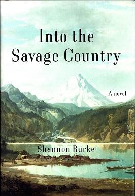Into the Savage Country: Burke, Shannon