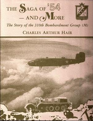 The Saga of '54 - and More: The Story of the 310th Bombardment Group (M)
