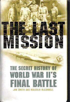 The Last Mission: The Secret History of