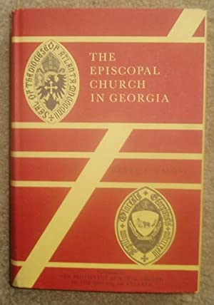 The Episcopal Church in Georgia, 1733-1957: Malone, Henry Thompson
