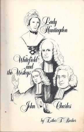 Lady Huntingdon, Whitefield and the Wesleys: Barker, Esther T.