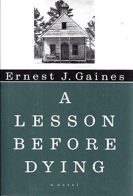 A Lesson Before Dying: Gaines, Ernest J.