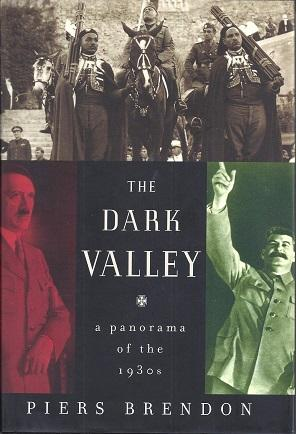 The Dark Valley: A Panorama of the 1930s: Brendon, Piers