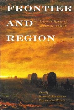 Frontier and Region: Essays in Honor of Martin Ridge