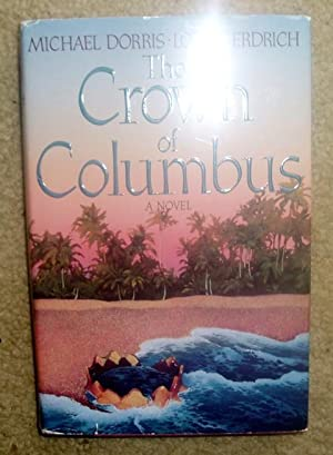 The Crown of Columbus: Dorris, Michael and Erdrich, Louise