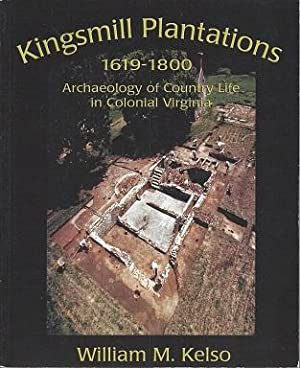 Kingsmill Plantation 1619-1800: Archaeology Of Country Life: Kelso, William M.