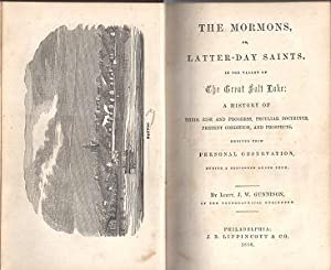 The Mormons, or Latter-Day Saints, in the Valley of The Great Salt Lake: A History of Their Rise ...