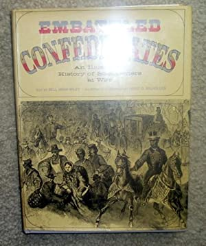 Embattled Confederates: An Illustrated History of Southerners: Wiley, Bell Irvin