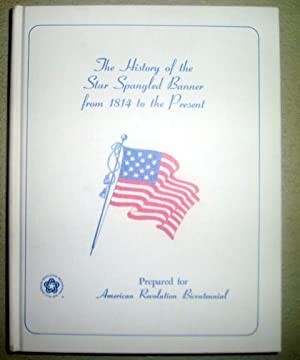 History of the Star Spangled Banner From 1814 to the Present: Svejda, Dr. George J.