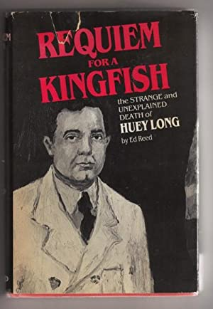 Requiem For a Kingfish: The Strange and: Reed, Ed