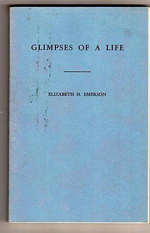 Glimpses of A Life: Emerson, Elizabeth H.