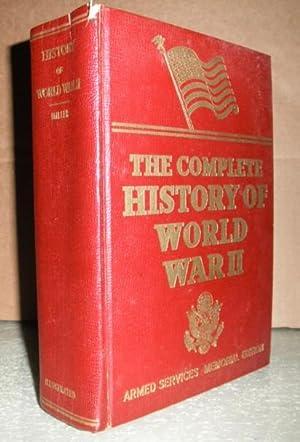 The Complete History of World War II: Miller, Francis Trevelyan, Litt.D., LLD,