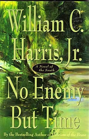 No Enemy But Time: Harris, William C., Jr.