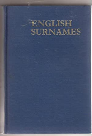 English Surnames: Their Sources and Significations: Bardsley, Charles Wareing, M. A.